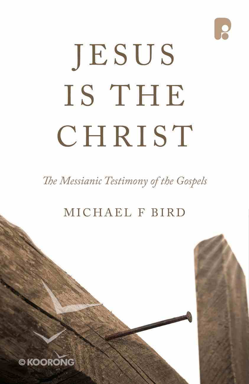 Jesus is the Christ: The Messianic Testimony of the Gospels eBook