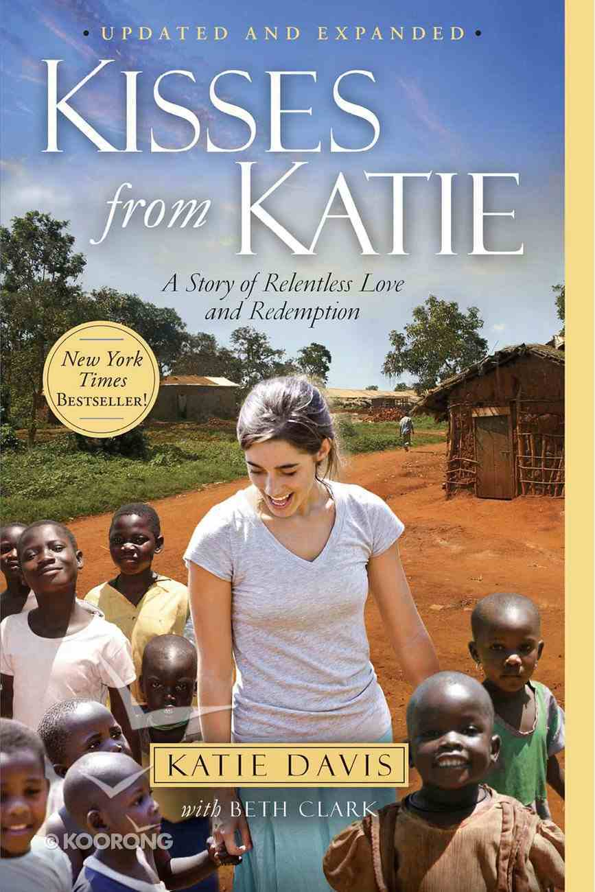 Kisses From Katie: A Story of Relentless Love and Redemption eBook