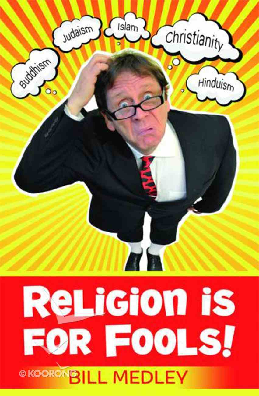 Religion is For Fools! (2013) eBook