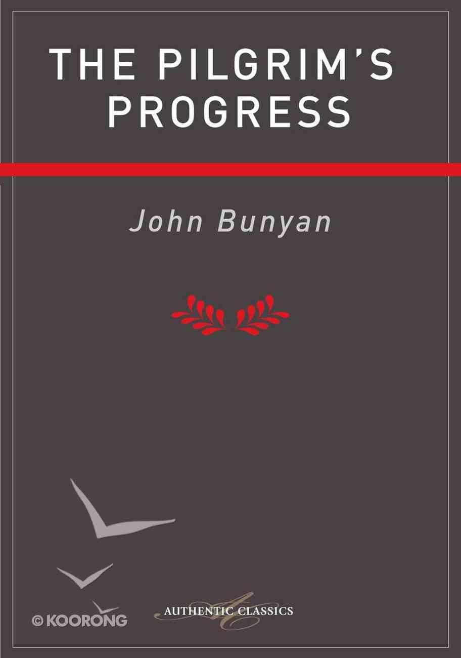 The Pilgrim's Progress (Authentic Digital Classics Series) eBook