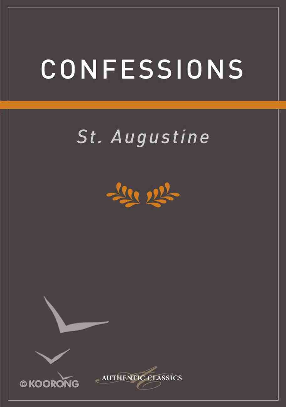 Confessions (Authentic Digital Classics Series) eBook