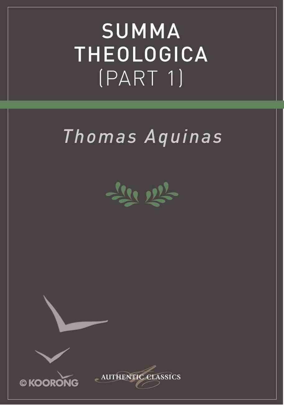 Summa Theologica (Part 1) (Authentic Digital Classics Series) eBook