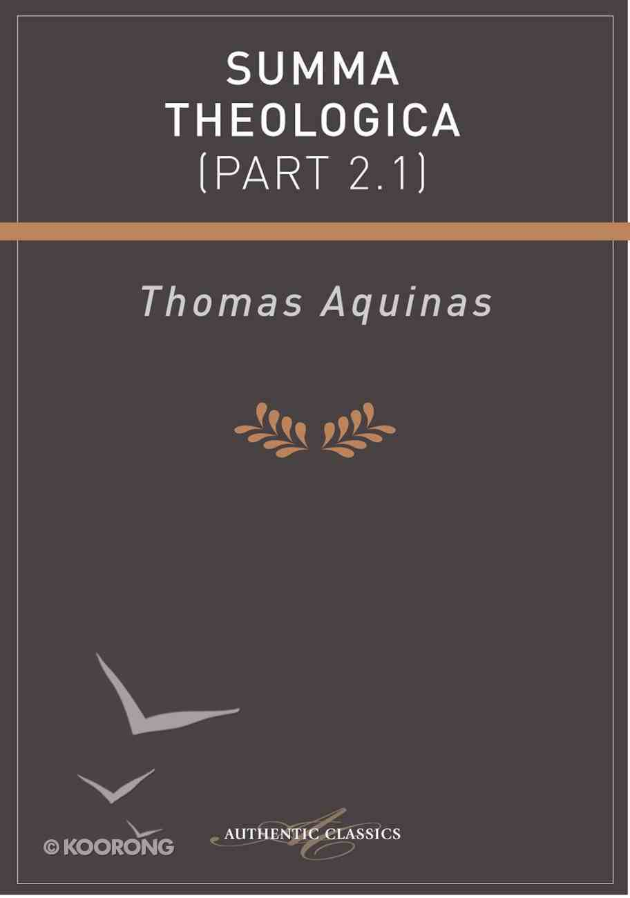 Summa Theologica (Part 2.1) (Authentic Digital Classics Series) eBook