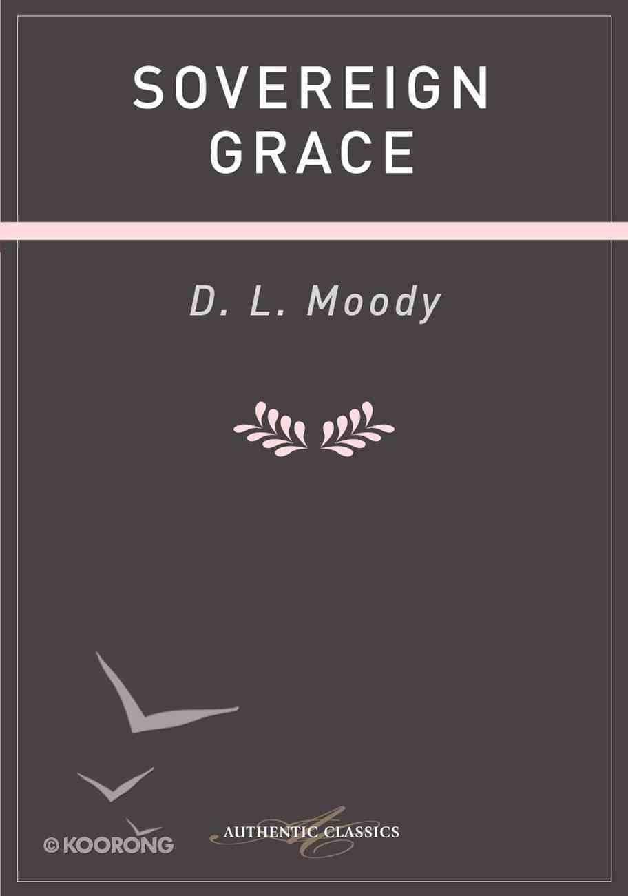 Sovereign Grace (Authentic Digital Classics Series) eBook