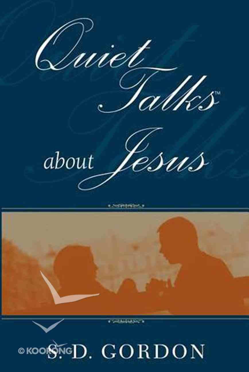 Quiet Talks About Jesus (Authentic Digital Classics Series) eBook