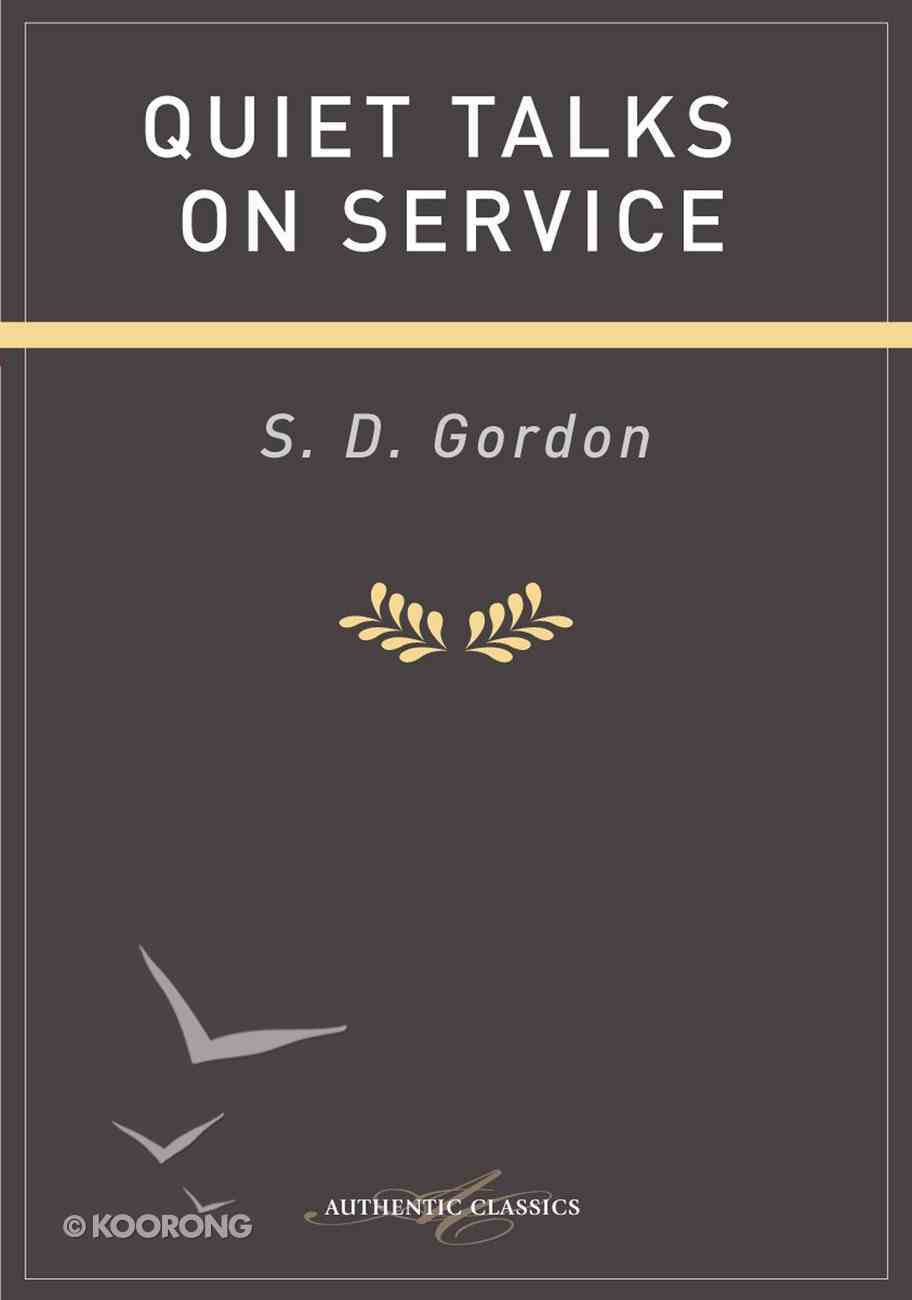 Quiet Talks on Service (Authentic Digital Classics Series) eBook