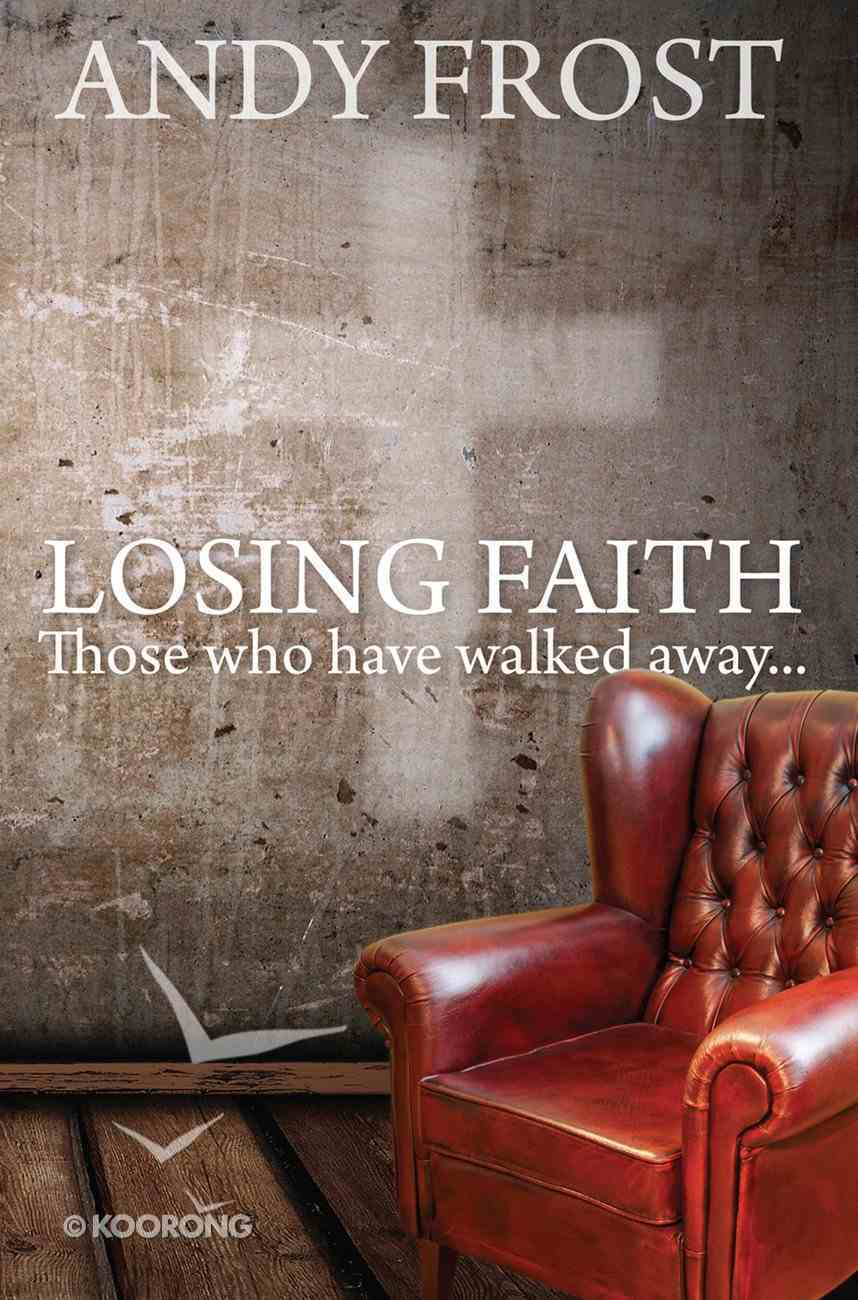 Losing Faith: Those Who Have Walked Away eBook
