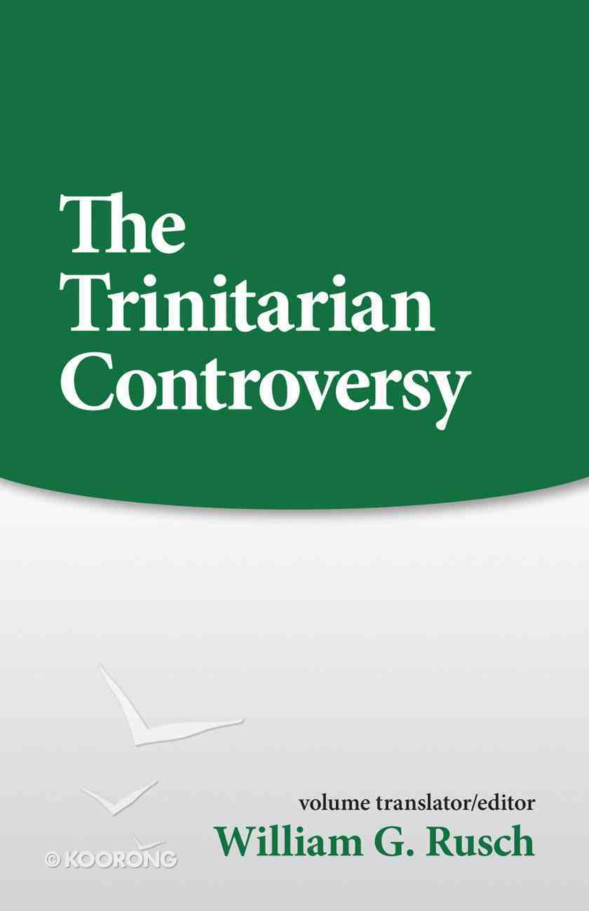 The Trinitarian Controversy (Sources Of Early Christian Thought Series) Paperback