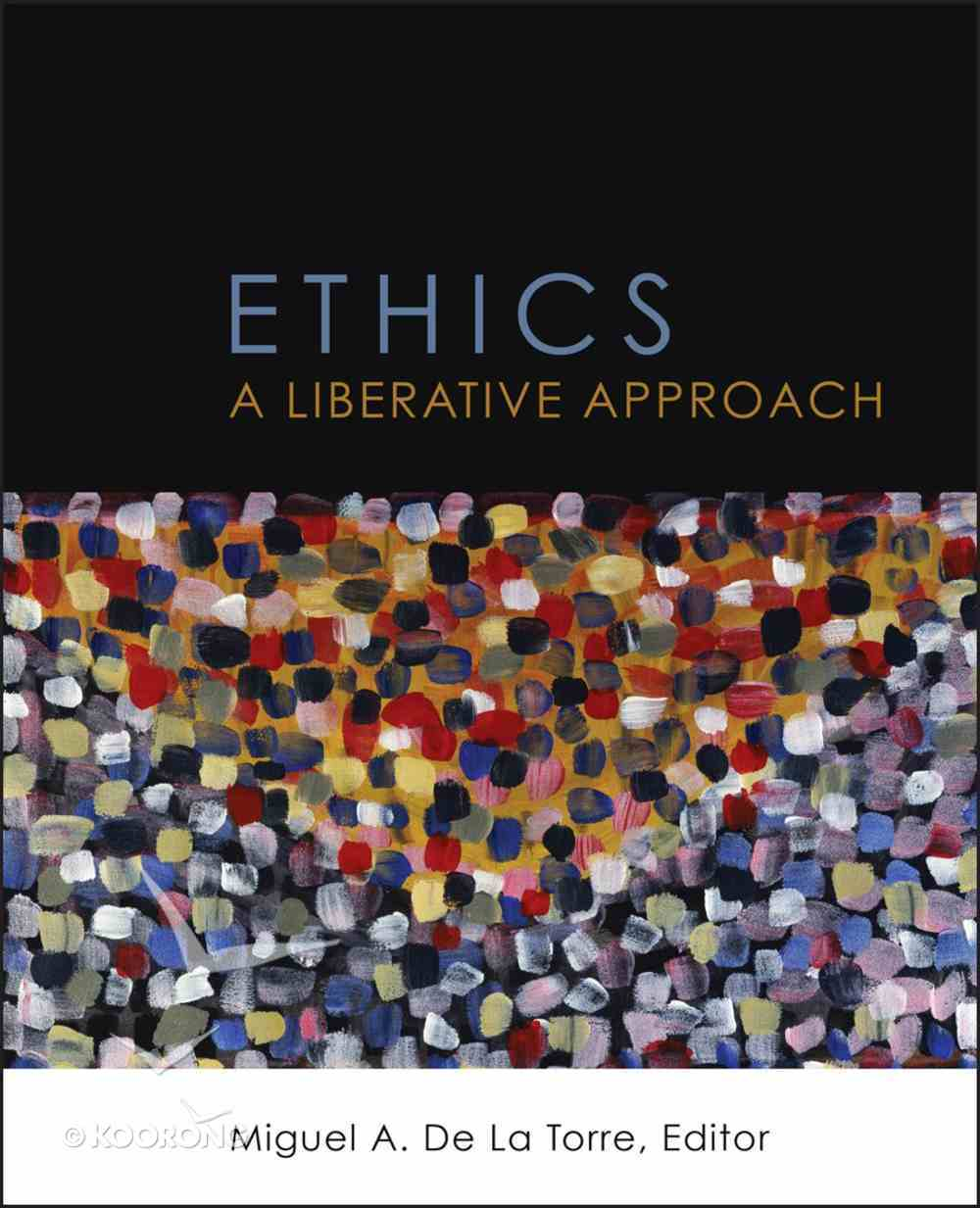 Ethics: A Liberative Approach Paperback