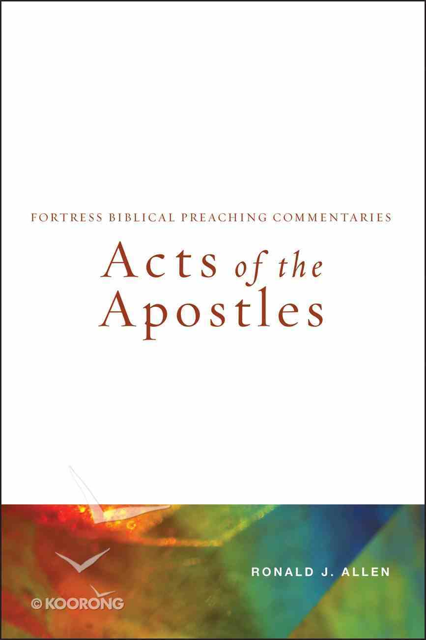 Acts of the Apostles (Fortress Biblical Peaching Commentaries Series) Paperback