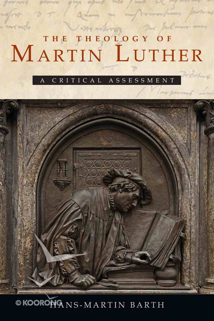 The Theology of Martin Luther Hardback