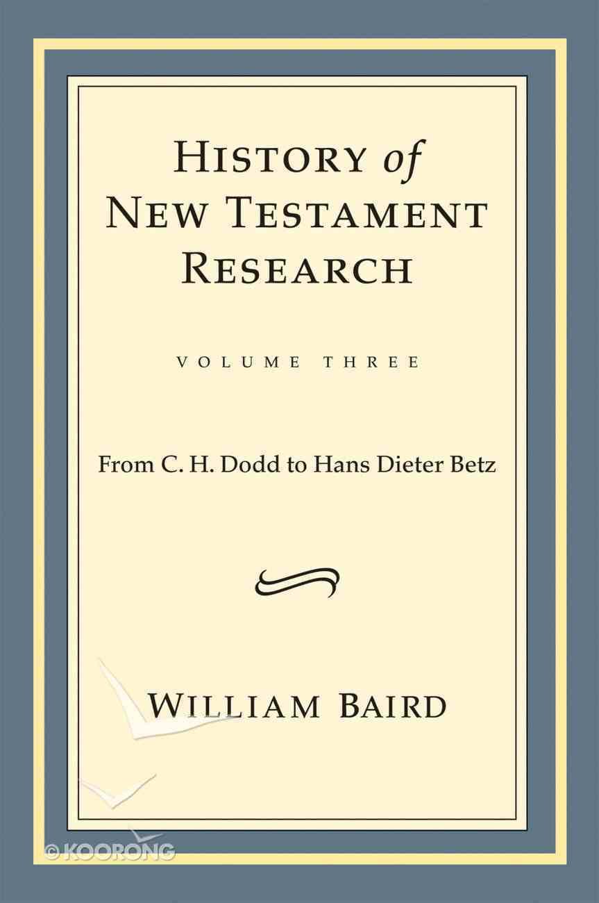 History of New Testament Research (Volume 3) Hardback