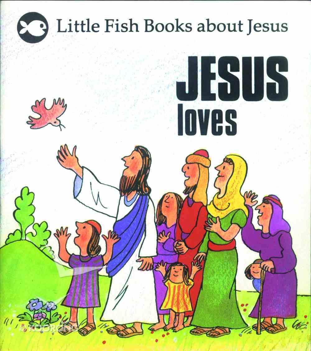 Jesus Loves (Little Fish Series) Paperback