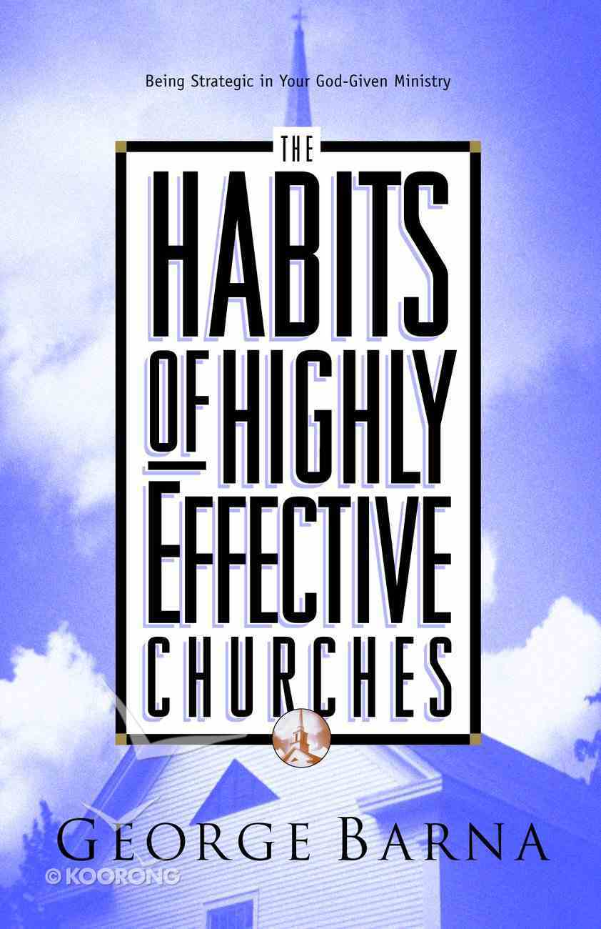 Habits of Highly Effective Churches Paperback