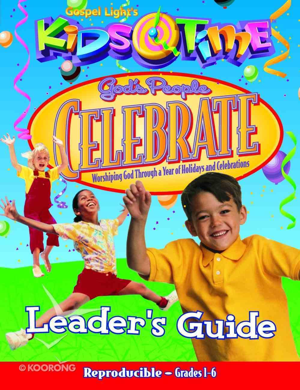 Kids Time: God's People Celebrate Leader's Guide (Gospel Light Kids Time Series) Paperback