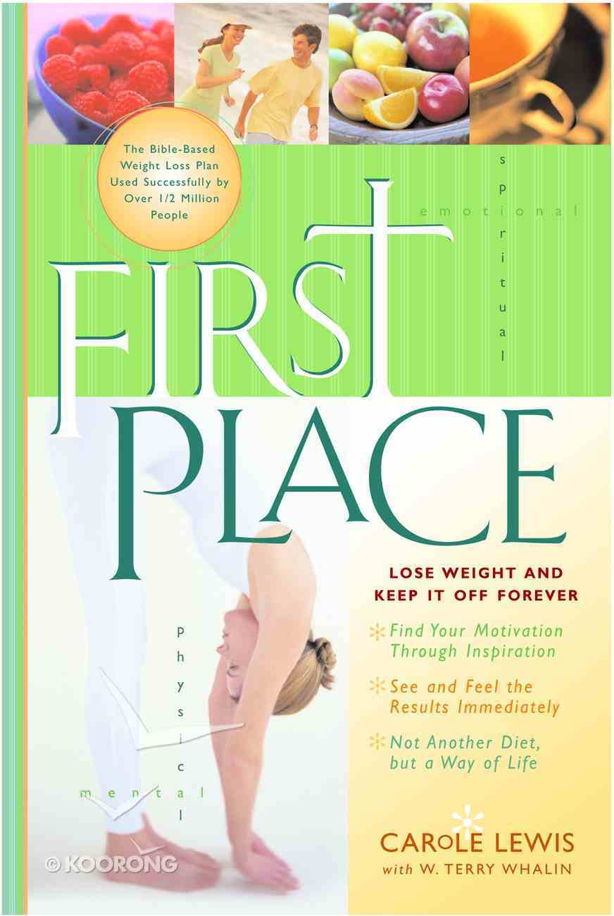 First Place: Original Bible-Based Weight Loss Plan (First Place 4 Health Series) Hardback