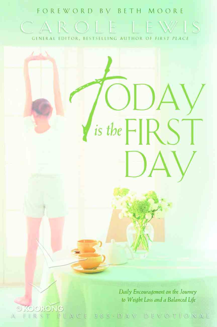 First Place: Today is the First Day Devotional (First Place 4 Health Series) Paperback