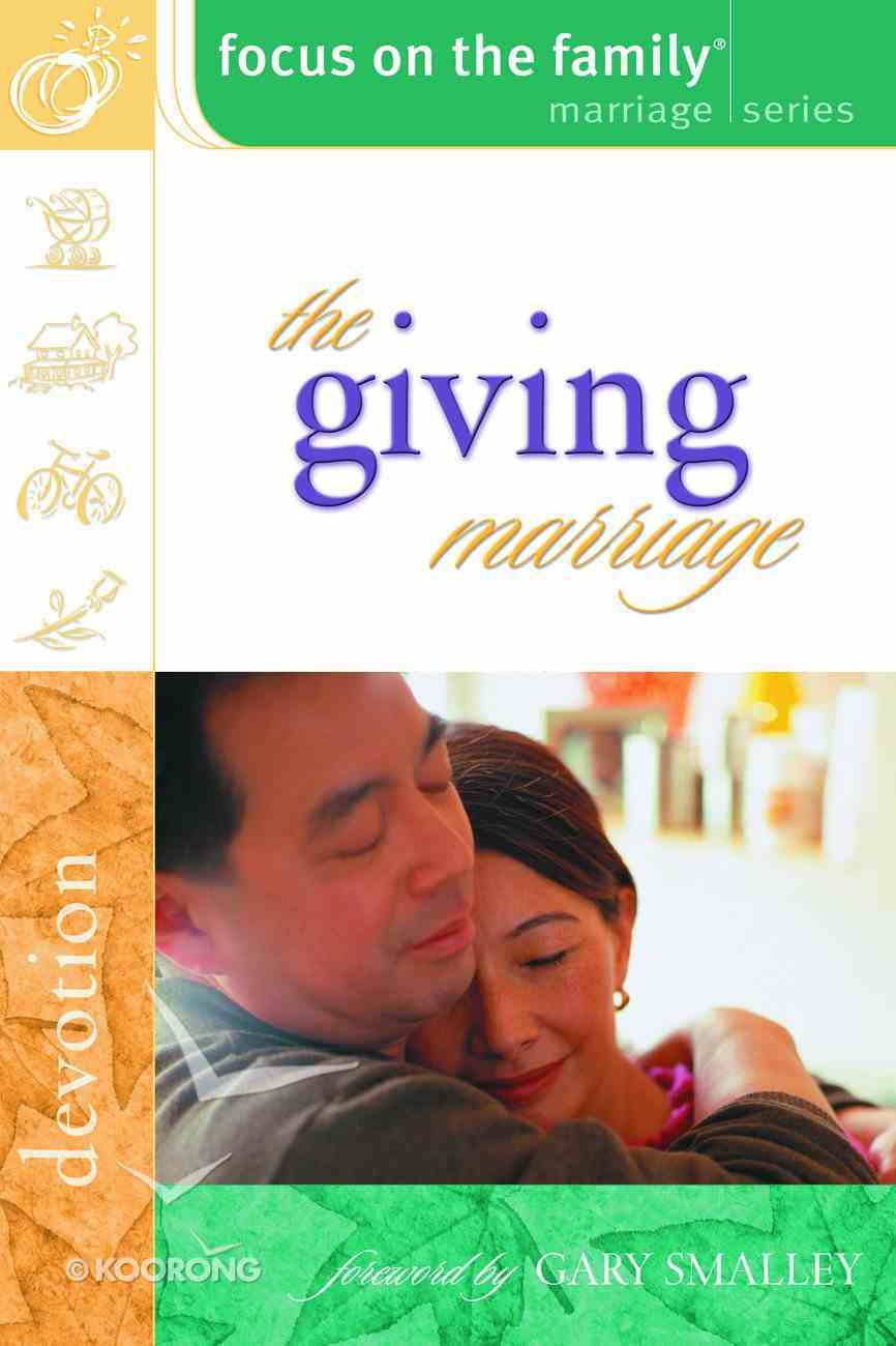 The Giving Marriage (Devotion) (Focus On The Family Marriage Series) Paperback