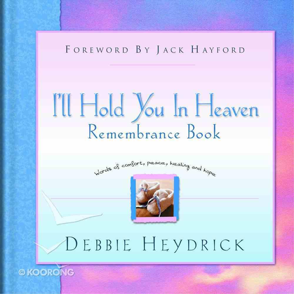 I'll Hold You in Heaven (Rememberance Journal) Hardback