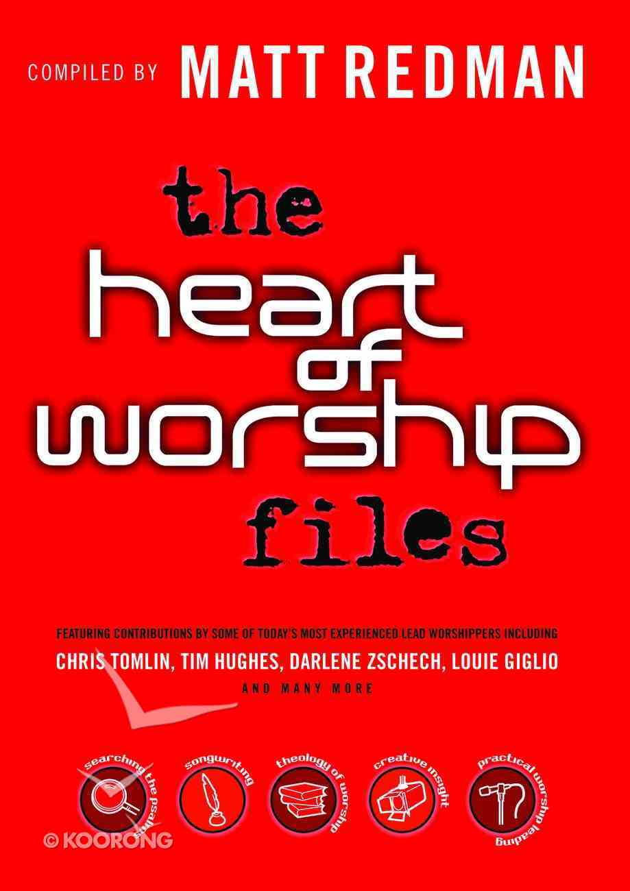 The Heart of Worship Files (The Worship Series) Hardback