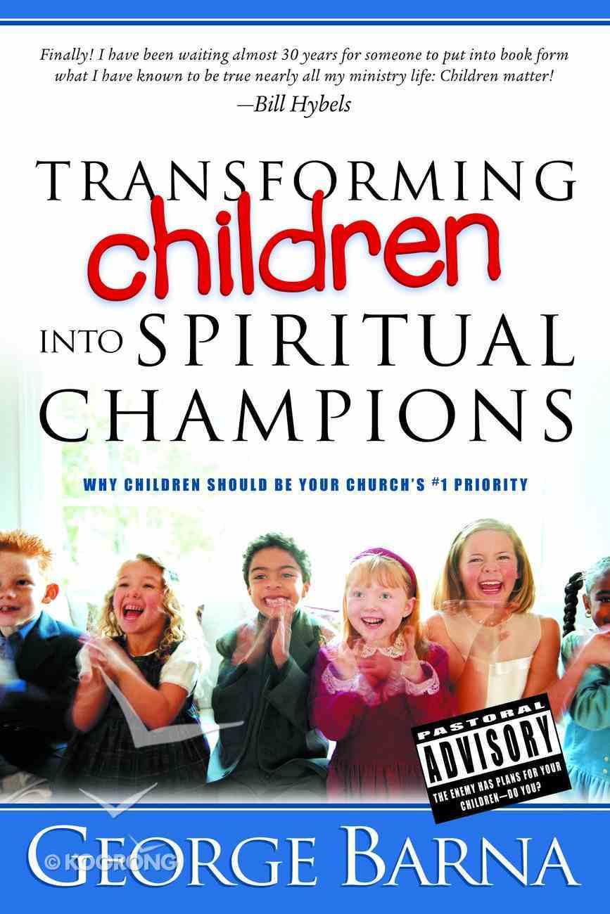 Transforming Children Into Spiritual Champions Hardback