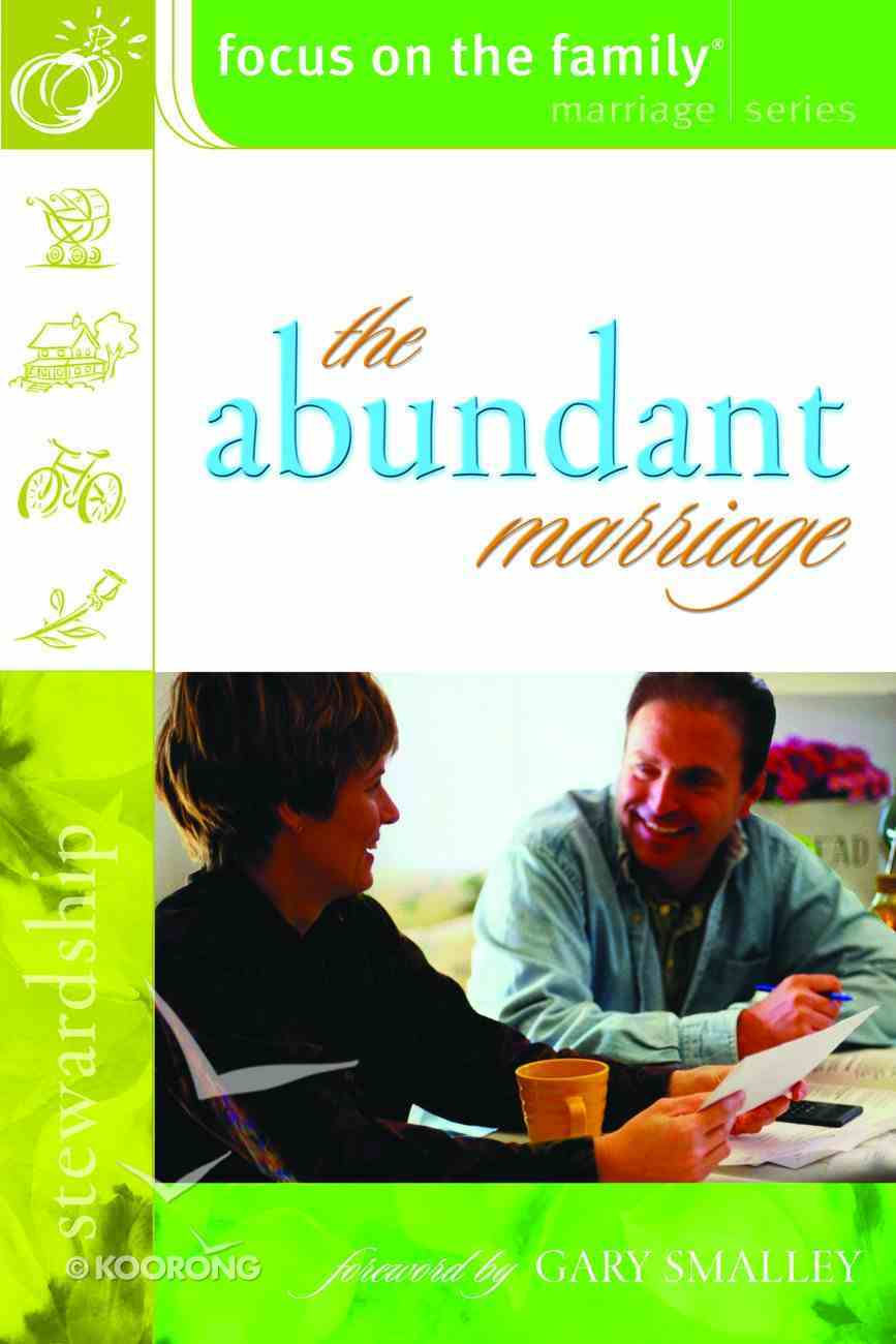 The Abundant Marriage (Stewardship) (Focus On The Family Marriage Series) Paperback