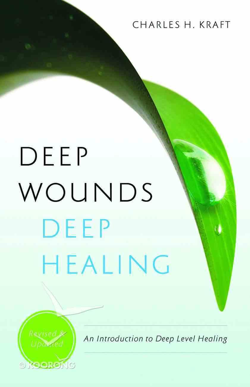 Deep Wounds, Deep Healing Paperback