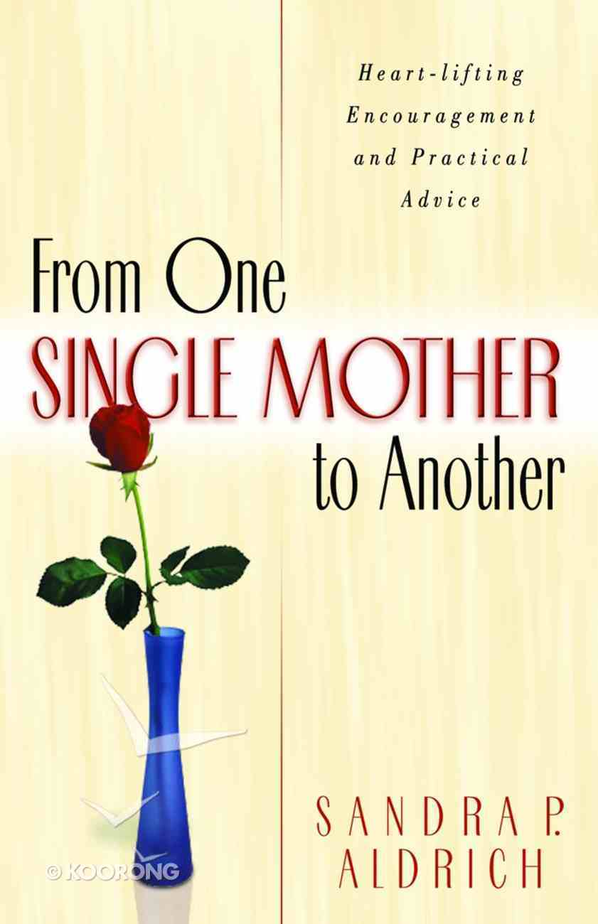 From One Single Mother to Another Paperback