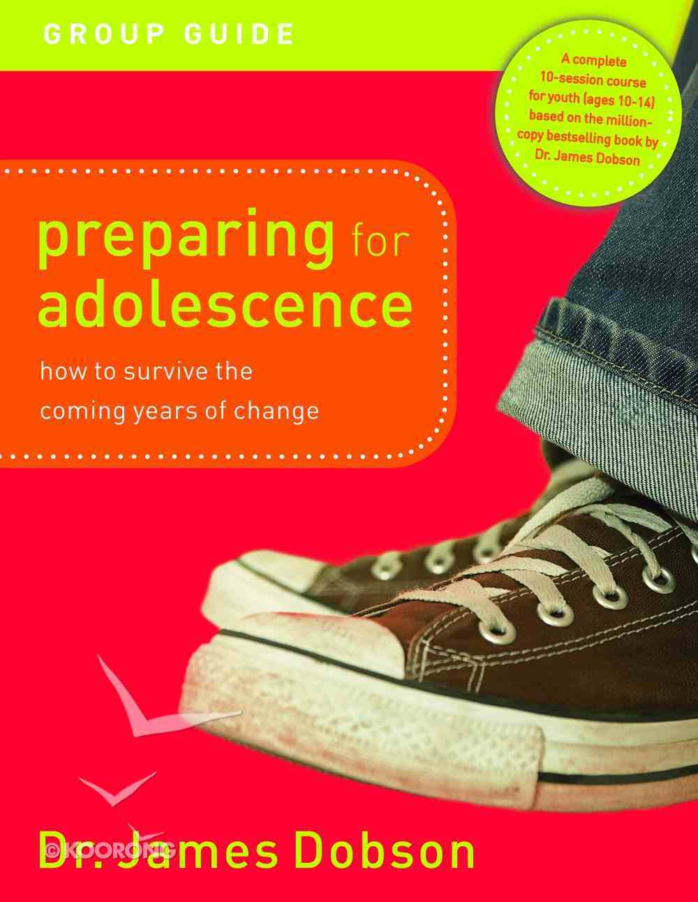 Preparing For Adolescence (Group Guide 2005) Hardback