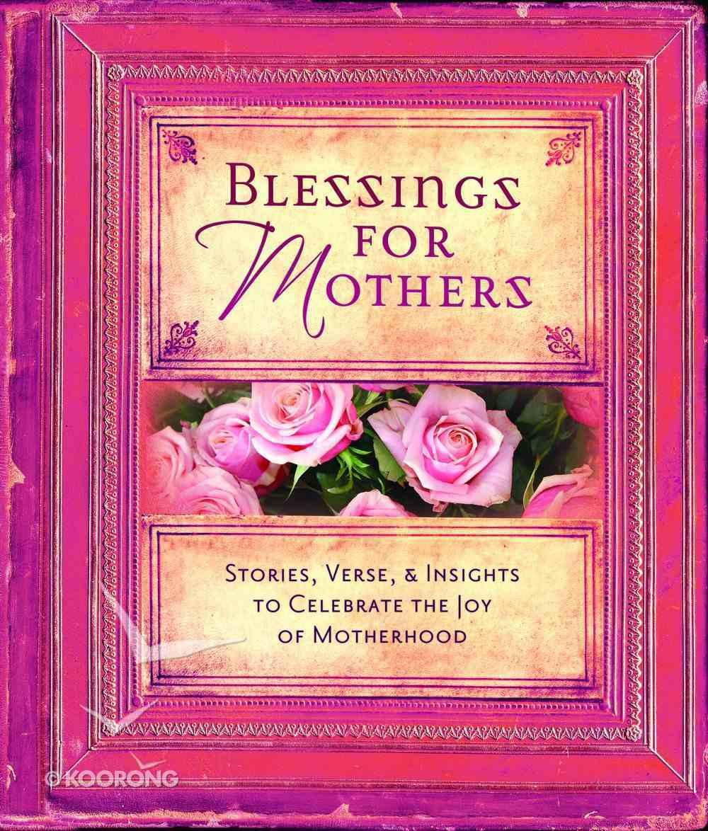 Blessings For Mothers Hardback