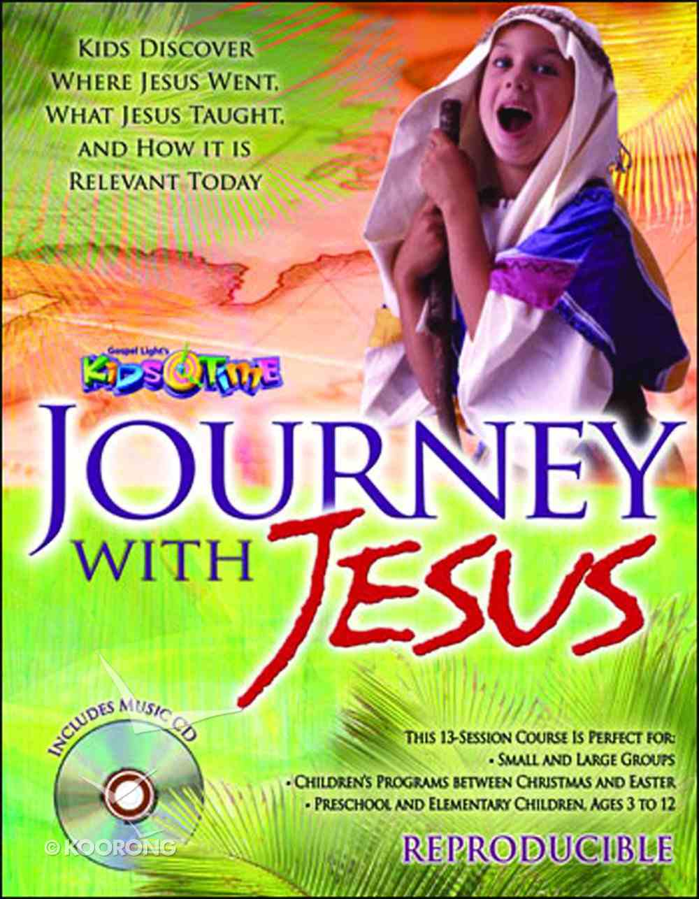 Kids Time: Journey With Jesus Reproducible Manual With Music CD (Gospel Light Kids Time Series) Paperback