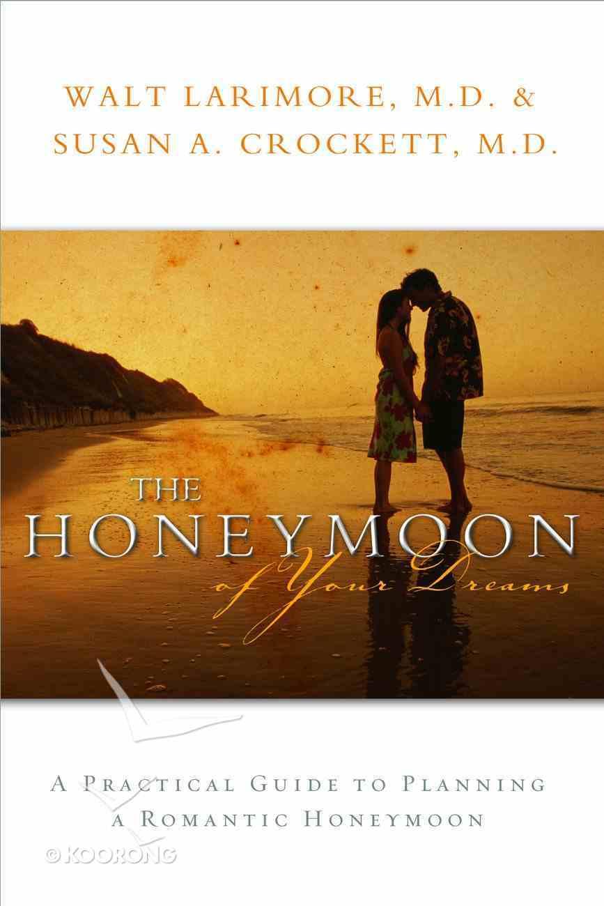 The Honeymoon of Your Dreams Hardback