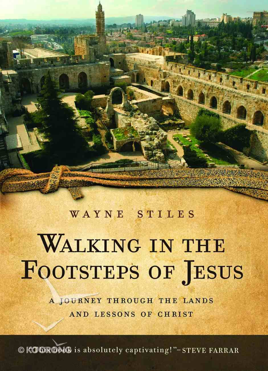 Walking in the Footsteps of Jesus Hardback