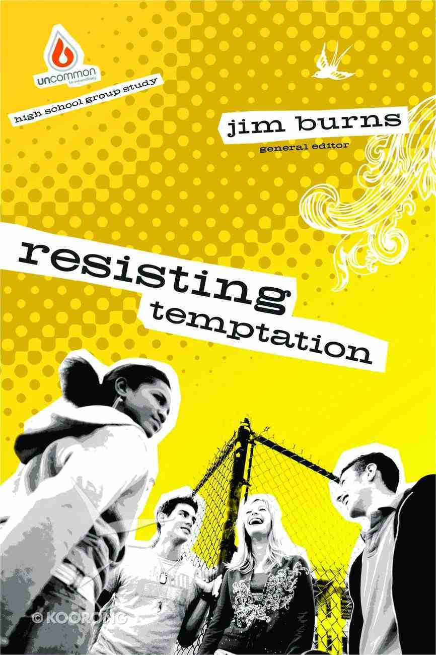 Resisting Temptation (Uncommon Youth Ministry Series) Paperback