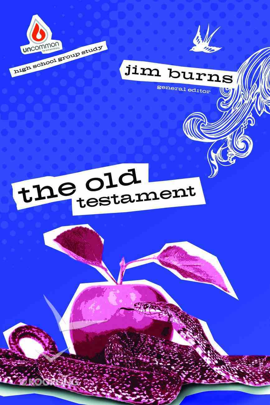 The Old Testament (High School) (Uncommon Youth Ministry Series) Paperback