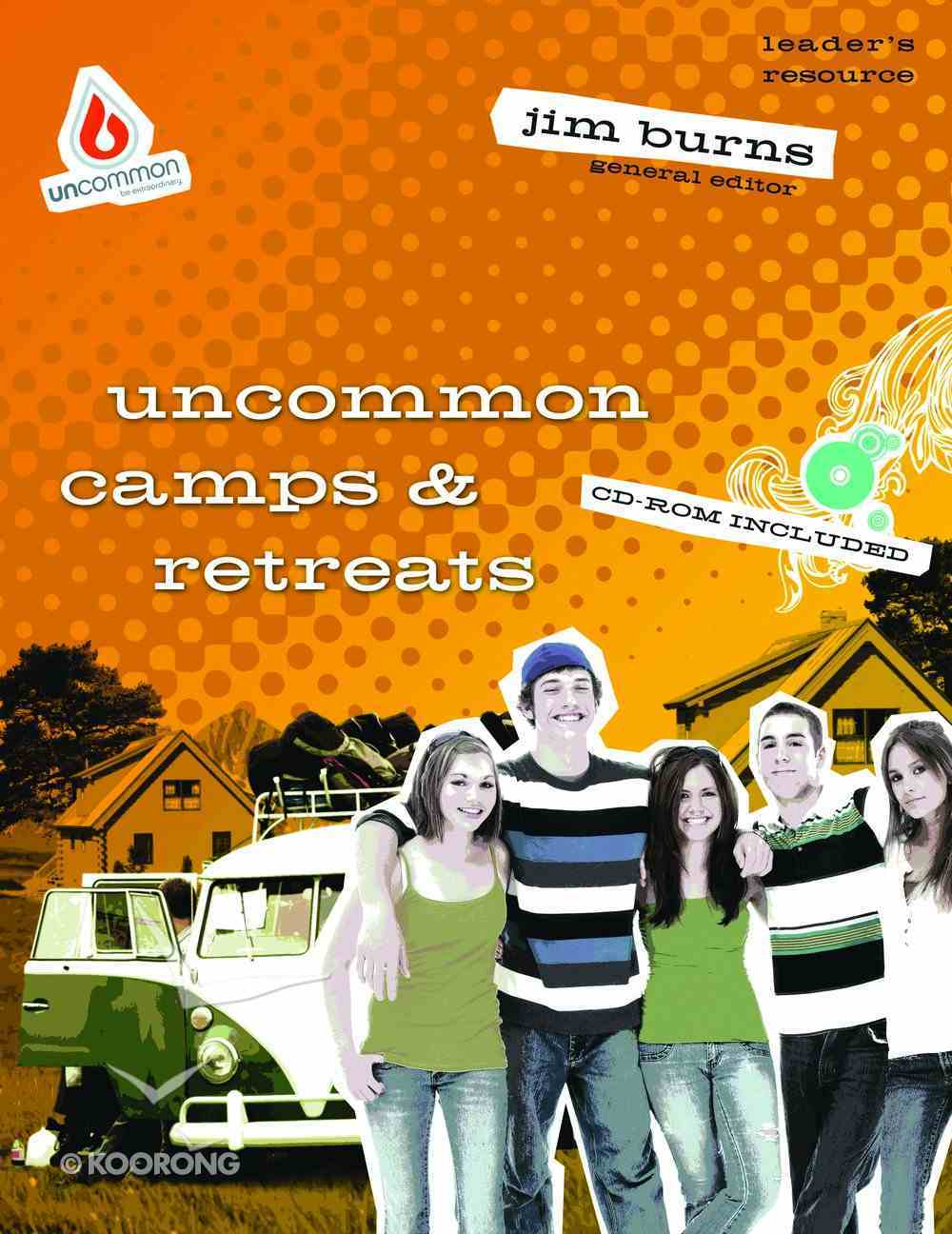 Uncommon Camps & Retreats (Uncommon Youth Ministry Series) Paperback