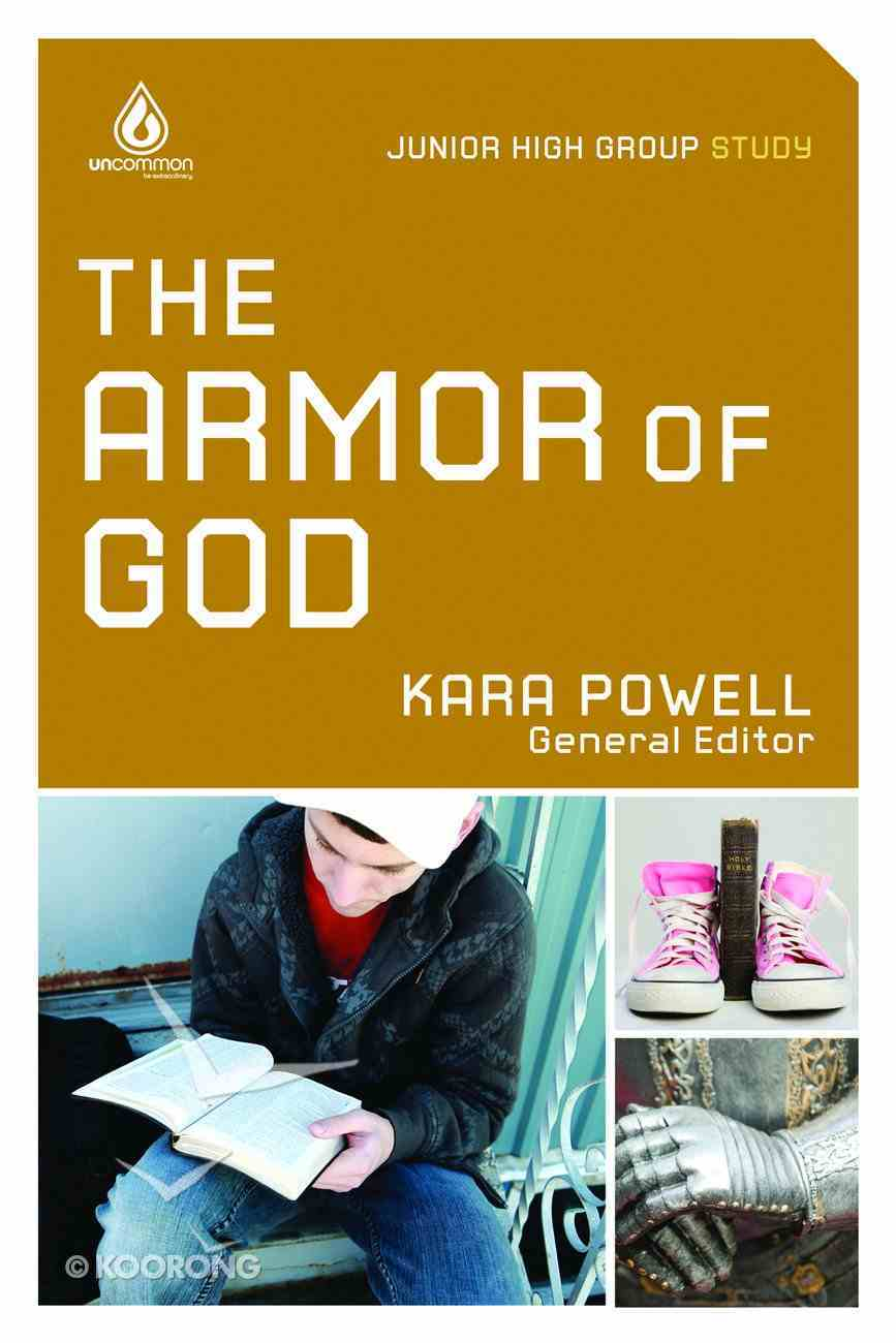 Uncommon: Armor of God (Jr High Group Study) (Uncommon Youth Ministry Series) Paperback