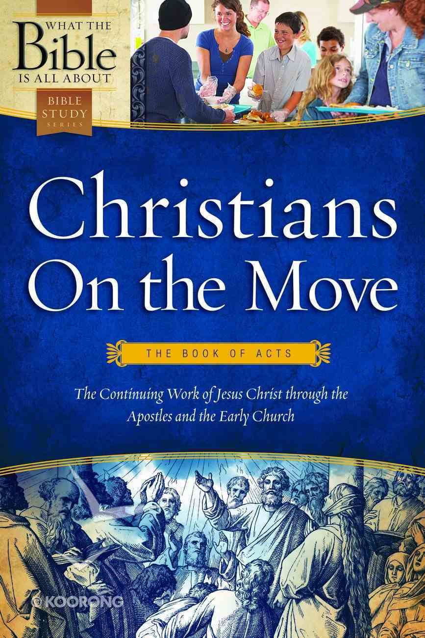 Christians on the Move (What The Bible Is All About Bible Study Series) Paperback