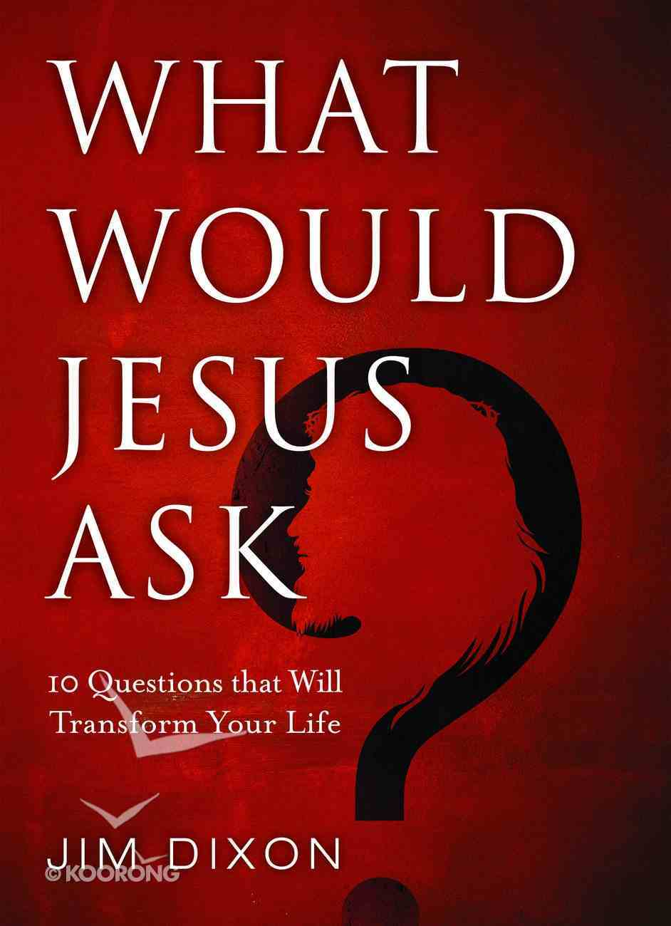 What Would Jesus Ask? Paperback
