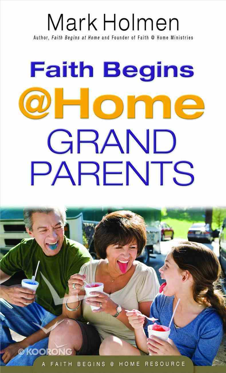 Faith Begins @ Home Grandparents (Faith Begins @ Home Series) Paperback