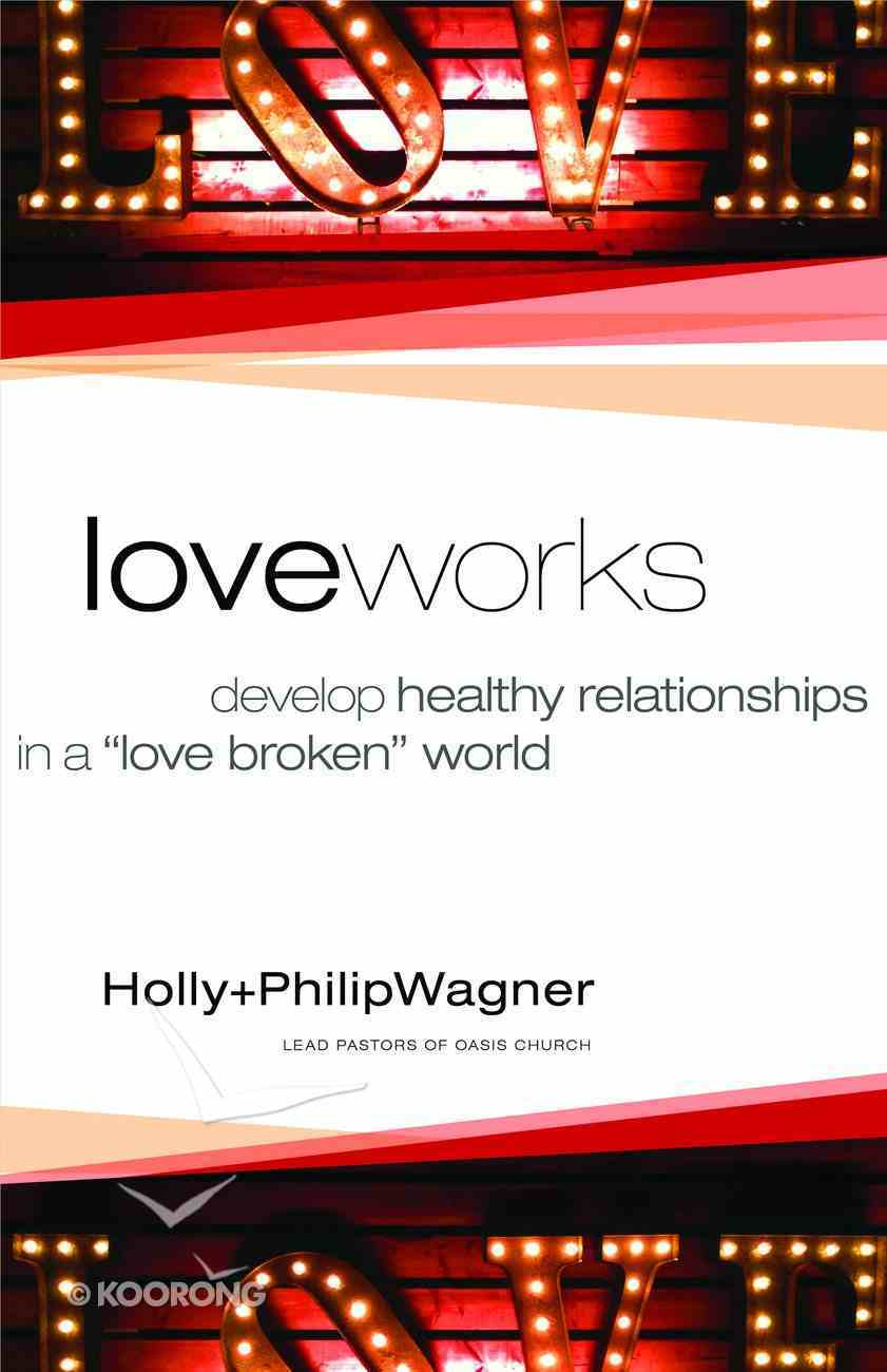Love Works (Previously God Chicks And The Men They Love) Paperback