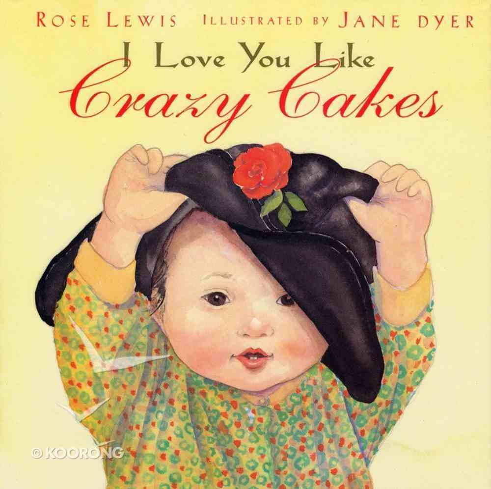 I Love You Like Crazy Cakes Hardback
