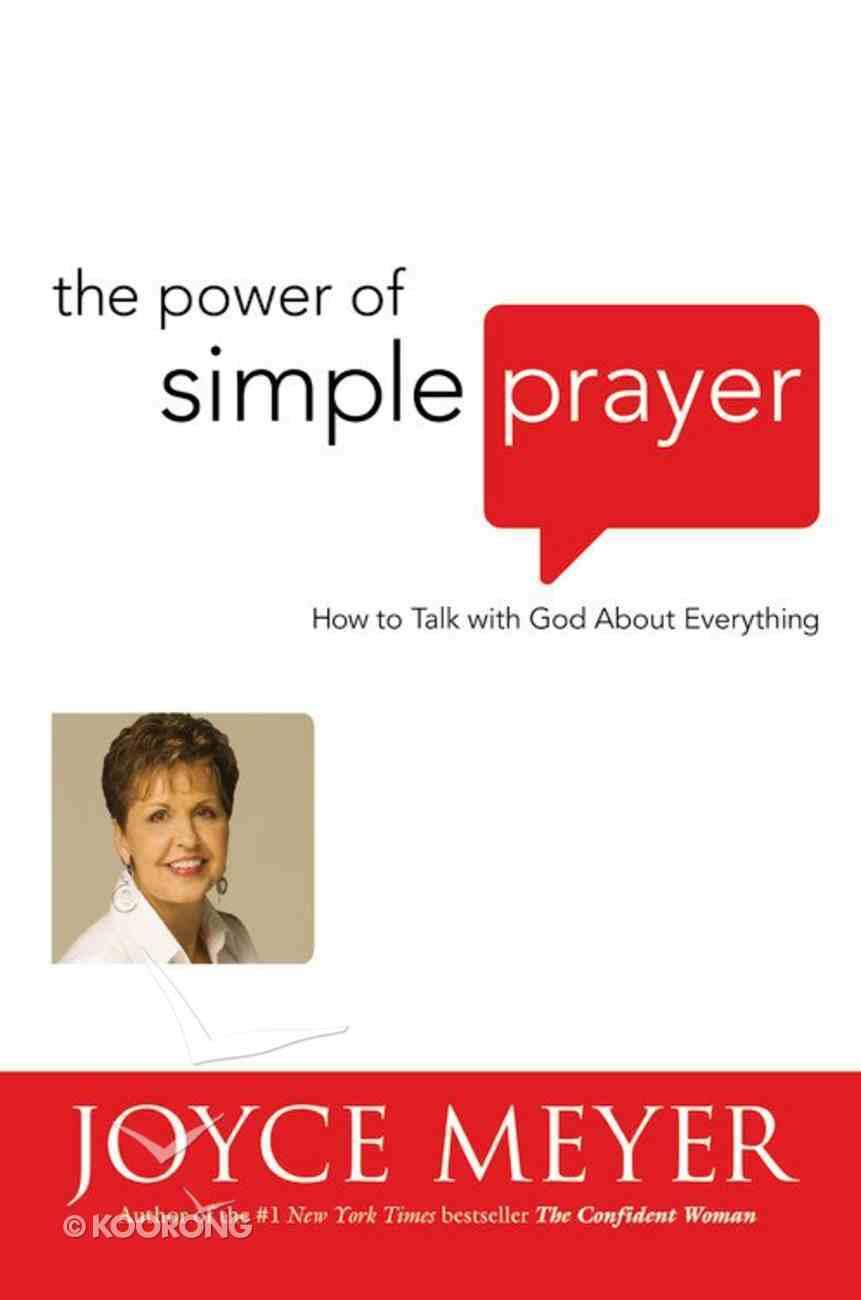 The Power of Simple Prayer Hardback