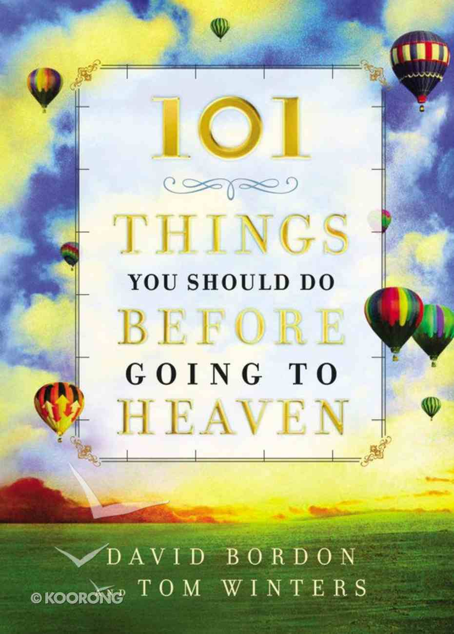 101 Things You Should Do Before Going to Heaven Hardback