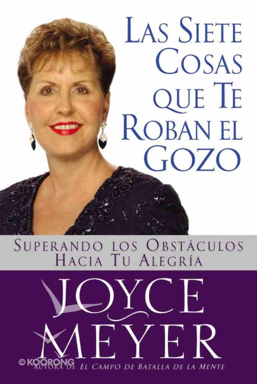 Las Siete Cosas Que Te Roban El Gozo (Seven Things That Steal Your Joy) Paperback