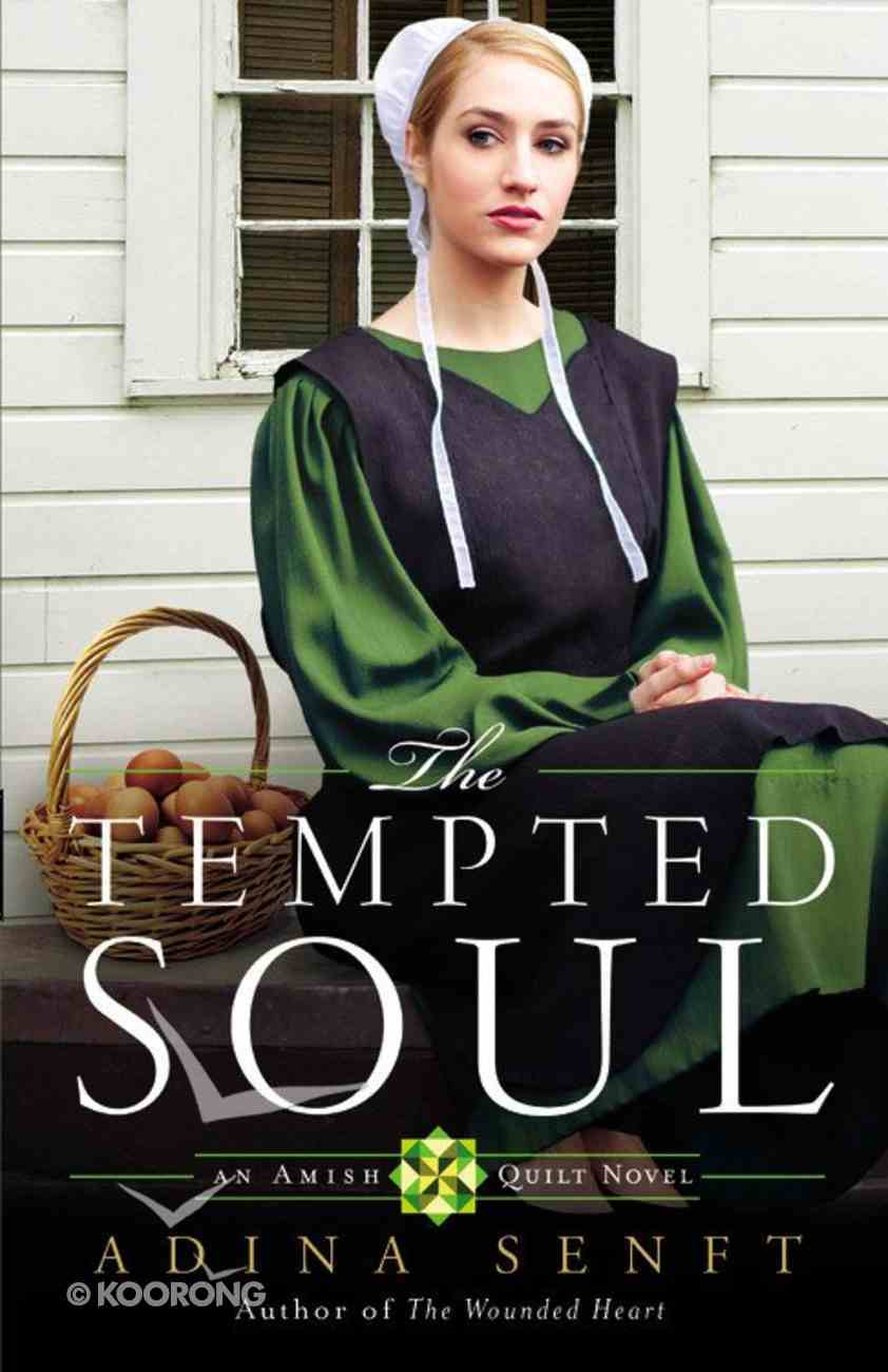 The Tempted Soul (#03 in An Amish Quilt Novel Series) Paperback