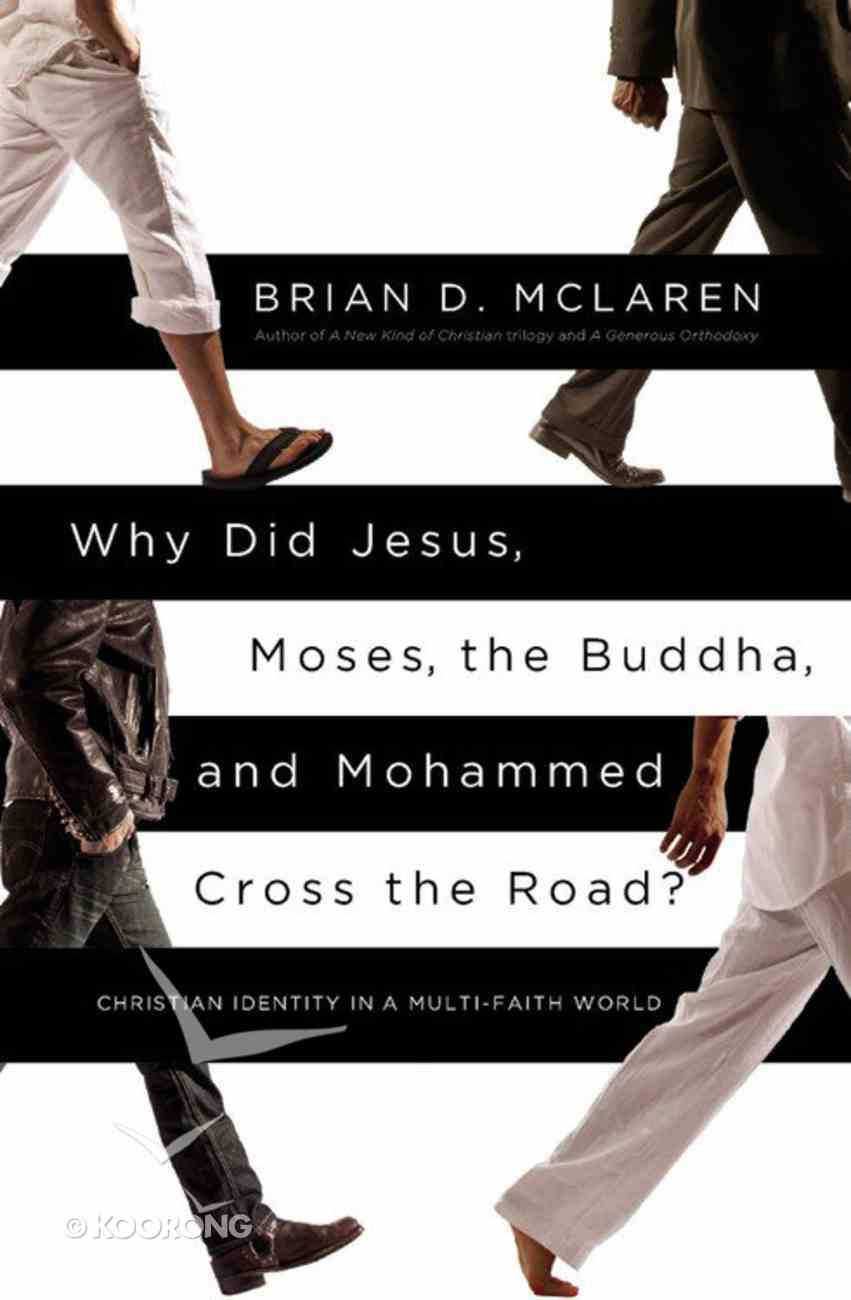Why Did Jesus, Moses, the Buddha, and Mohammed Cross the Road? Paperback