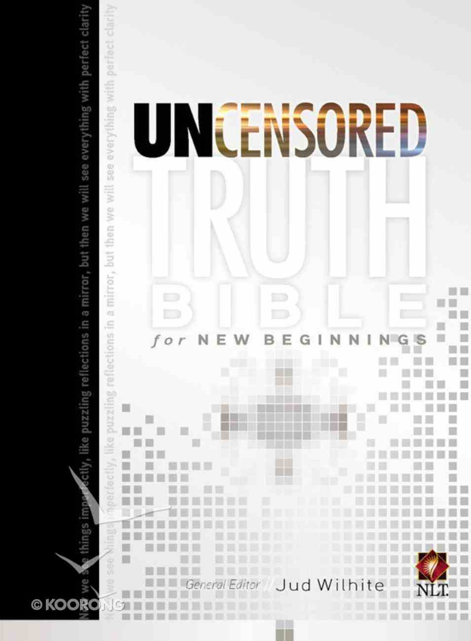 The NLT Uncensored Truth Bible For New Beginnings Paperback