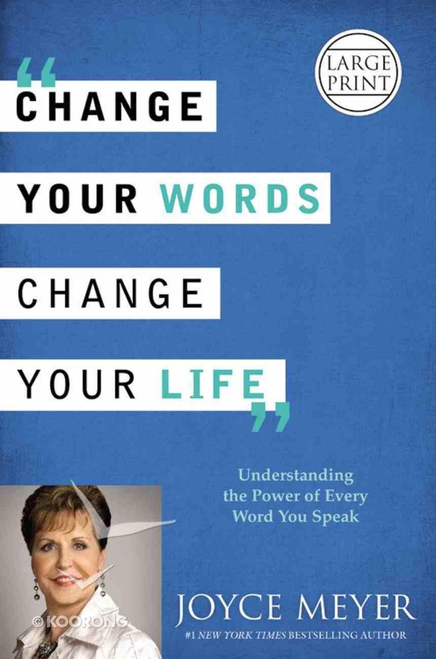 Change Your Words, Change Your Life (Large Print) Hardback
