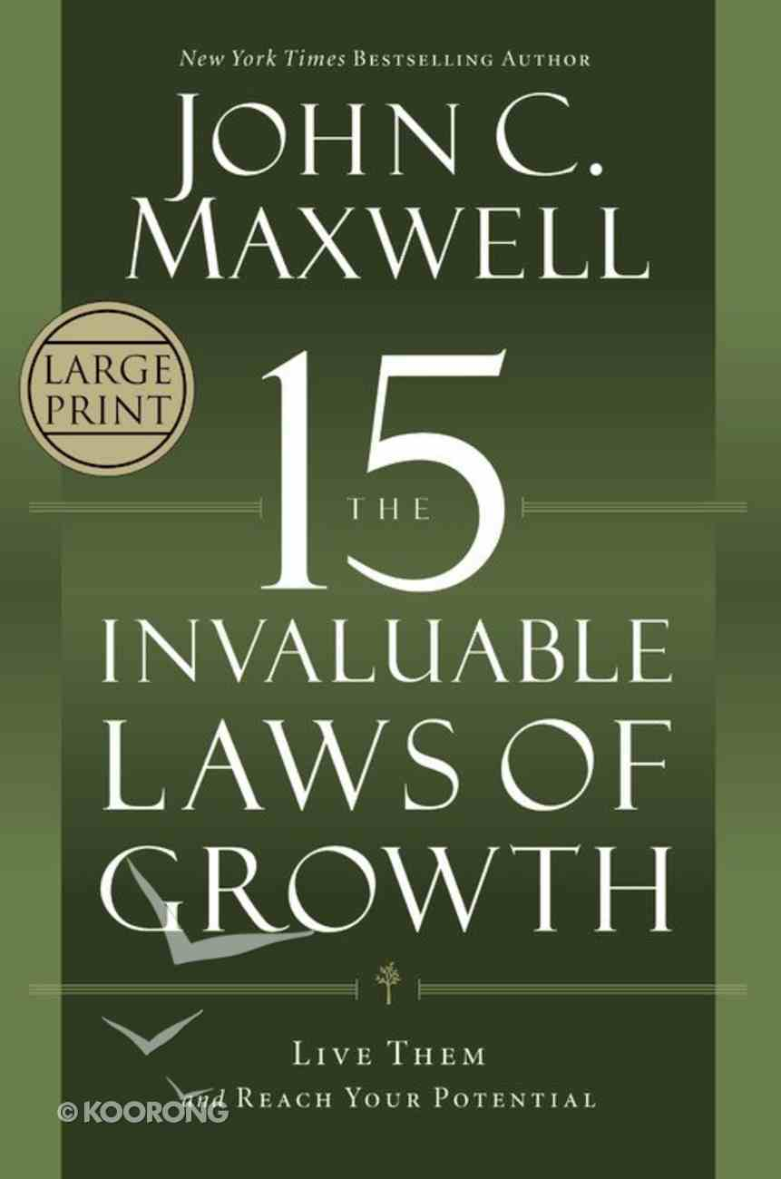 The 15 Invaluable Laws of Growth (Large Print) Hardback